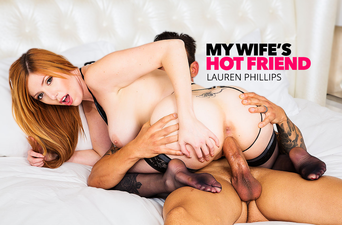 Lauren Phillips – My Wifes Hot Friend
