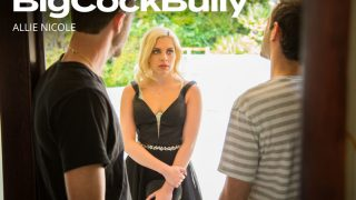 Allie Nicole – Big Cock Bully