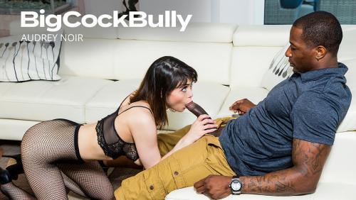 Audrey Noir – Big Cock Bully